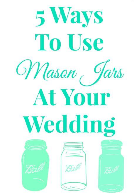 5 Ways to use mason jars at your wedding!
