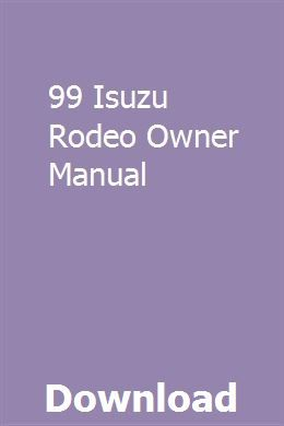 99 Isuzu Rodeo Owner Manual Lifted Trucks Manual Car Owners Manuals