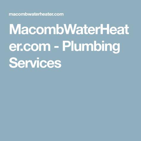 MacombWaterHeater.com - Plumbing Services