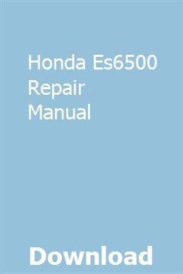 Honda es6500 repair manual | repair manuals, engine repair, toyota.