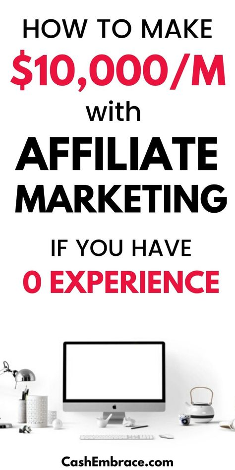 How To Make $10,000/Month With Affiliate Marketing - Even If You Have No Experience
