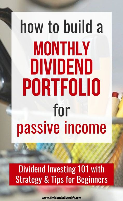 A Dividend Investing Strategy for Monthly Passive Income from Dividends
