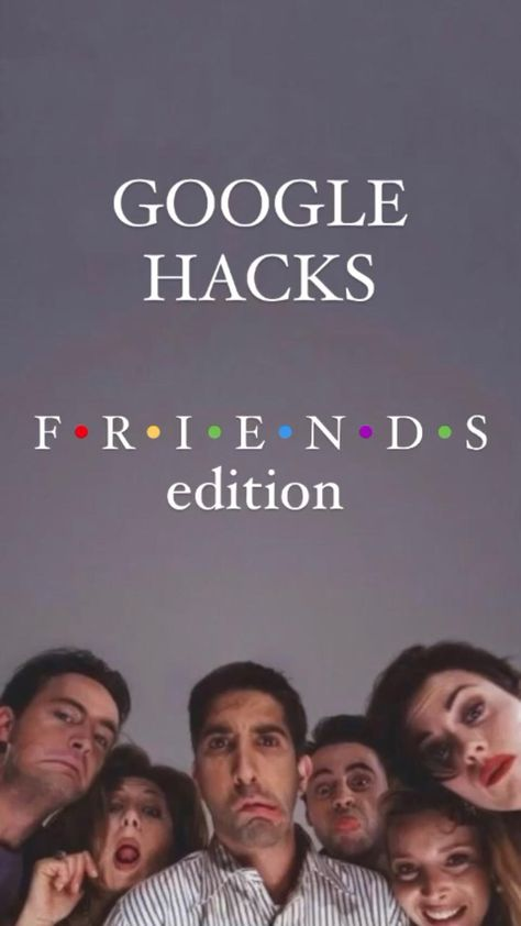 GOOGLE HACKS ( friends edition )