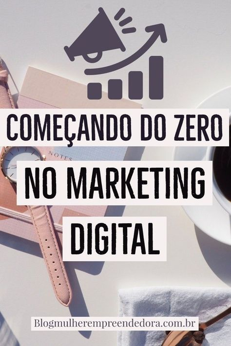 começar do zero com marketing digital #marketingdeafiliados #redessociais #midiassocias #marketingdigital #blog #engajamento #empreender #marketingdigital