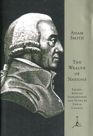The Wealth Of Nations By Adam Smith 9780679783367 Penguinrandomhouse Com Books The Wealth Of Nations Modern Library Biography Books