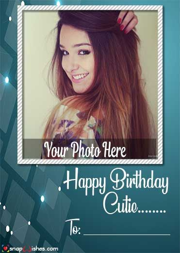 Happy Birthday Wishes With Photo Upload Birthday Wishes With Photo Happy Birthday Wishes Photos Birthday Wishes With Name