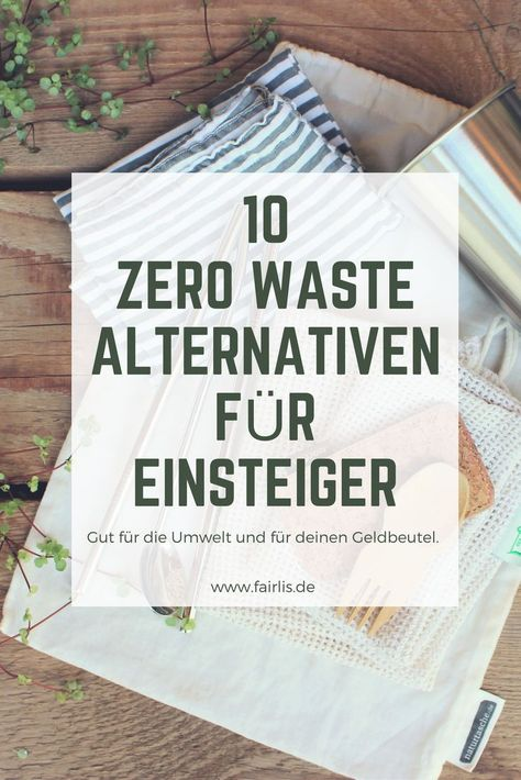 Du willst deine Müllproduktion reduzieren? Kein Problem! In unserem Beitrag findest du zehn kinderleichte und müllfreie Alternativen zu den schlimmsten Müllsünden unseres Alltag. #fairlis #zerowaste #nachhaltigkeit