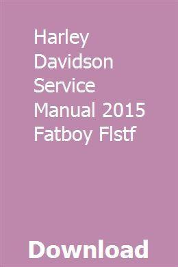 Harley Davidson Service Manual 2015 Fatboy Flstf Repair Manuals Chilton Repair Manual Renault Kangoo