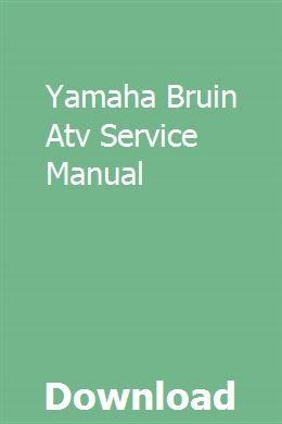 Yamaha Bruin Atv Service Manual Atv Yamaha Atv Yamaha