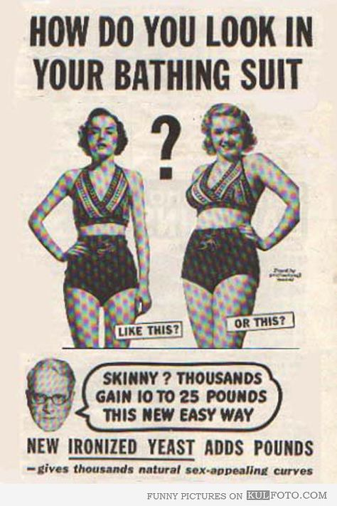 Gain 10 to 25 pounds - Funny old ad for ironized yeast advertising that thousands gain 10 to 25 pounds with it the easy way. How do you look in your bathing suit?