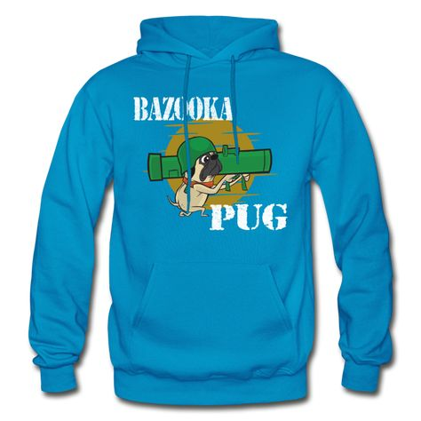 Bazooka Pug The Bazooka Pug is not to be messed with. Yes, it's cute and all but you gonna get in trouble if you mess with the pug. Make this your motto in life: be nice and all, but NEVER let anyone take advantage of you. Or the bazooka comes out, capiche?This hoodie is the epitome of versatility. Perfect for the beach, the slopes, and everywhere in between, this hoodie will keep you warm while looking cool. You can hide all of your valuable keepsakes in the pouch pocket, and you can hide your
