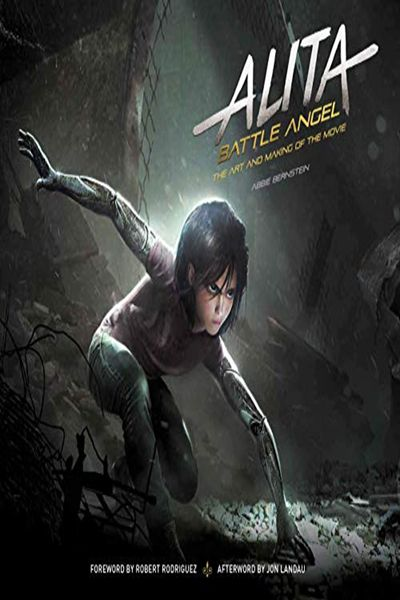 2019 Alita Battle Angel The Art And Making Of The Movie By