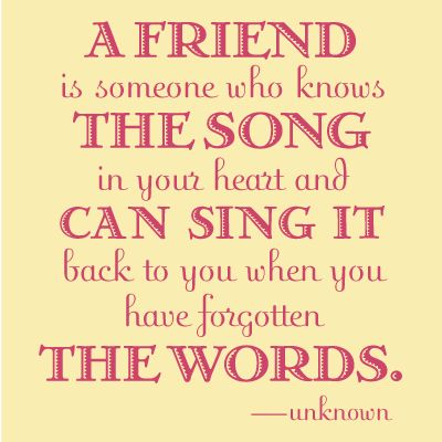 Song Quotes About Friendship Alluring They Know That Song And They Can Sing It For You When You Forget