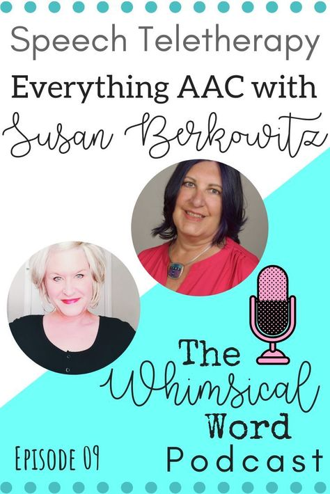 Speech Telepractice Podcast/Everything AAC with Susan Berkowitz