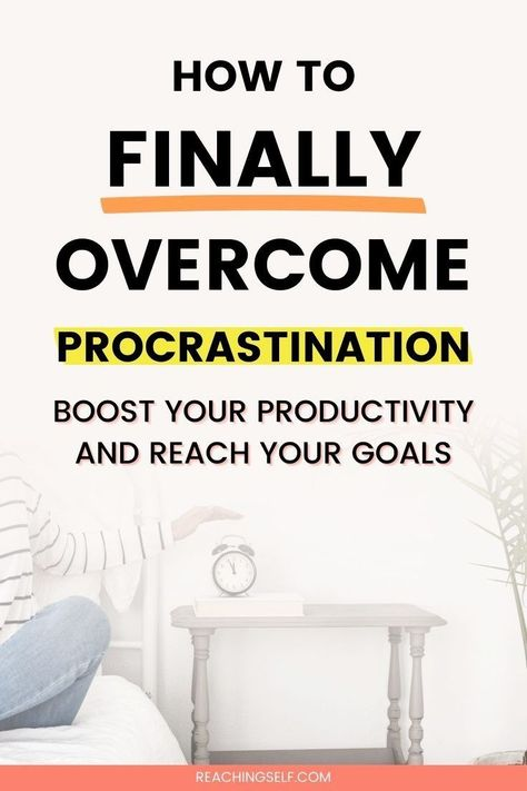 How To Finally Overcome Procrastination and Get Stuff Done