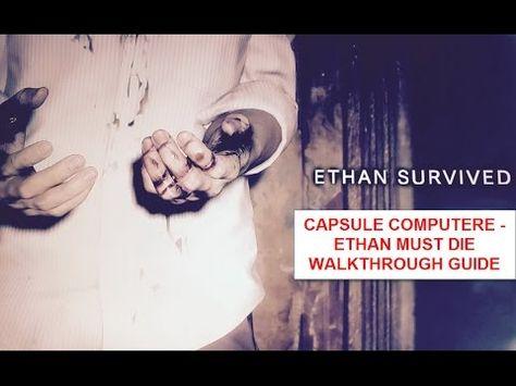 Resident Evil 7 Ethan Must Die Walkthrough Resident Evil Evil