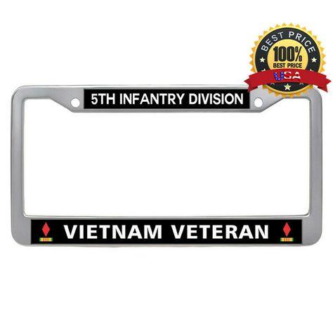Sponsored Ebay 5th Infantry Division Vietnam Veteran License Plate Frame Us Army Car Tag Holder Vietnam Veterans Infantry Veteran Car