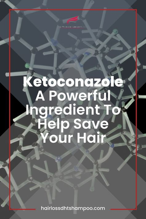 Ketoconazole-A Powerful Ingredient To Help Save Your Hair