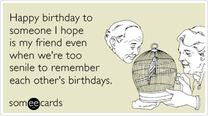 Funny Birthday Ecard Happy birthday to someone I hope is my – Funny Online Birthday Cards