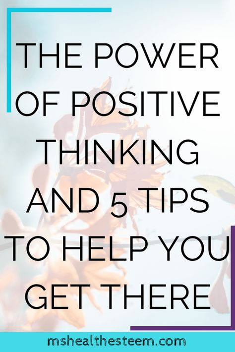 How To Tap Into The Power of Positive Thinking   Ms. Health-Esteem