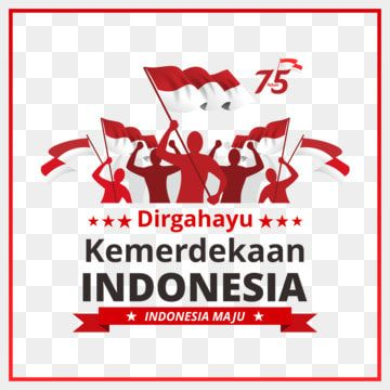 75 Th Indonesia Independence Day Vector Indonesia Kemerdekaan Merdeka Png And Vector With Transparent Background For Free Download Indonesia Independence Day Independence Day Independence Day Greeting Cards