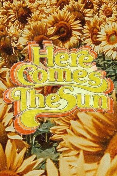 Here Comes The Sun Hippie Wallpaper 70s Aesthetic Aesthetic Wallpapers