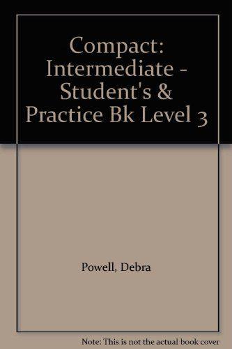 Compact Level 3 Intermediate Student S Practice Bk By Debra