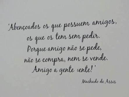 Resultado De Imagem Para Amizade Tumblr Frases Machado De