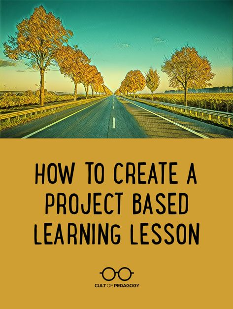 How to Create a Project Based Learning Lesson (Cult of Pedagogy) Problem Based Learning, Inquiry Based Learning, Project Based Learning, Learning Skills, Learning Activities, Instructional Strategies, Instructional Design, Teaching Strategies, Teaching Tips