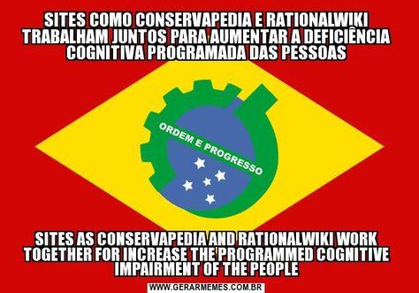 SITES COMO CONSERVAPEDIA E RATIONALWIKI TRABALHAM JUNTOS PARA AUMENTAR A DEFICIÊNCIA COGNITIVA PROGRAMADA DAS PESSOAS SITES AS CONSERVAPEDIA AND RATIONALWIKI WORK TOGETHER FOR INCREASE THE PROGRAMMED COGNITIVE IMPAIRMENT OF THE PEOPLE