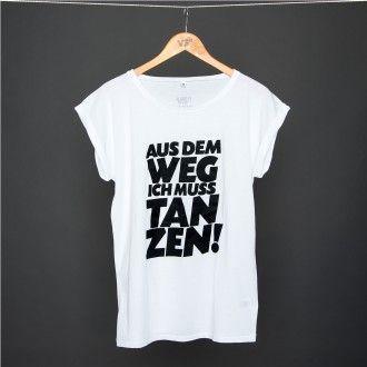 t-shirt #aus dem weg, ich muss tanzen