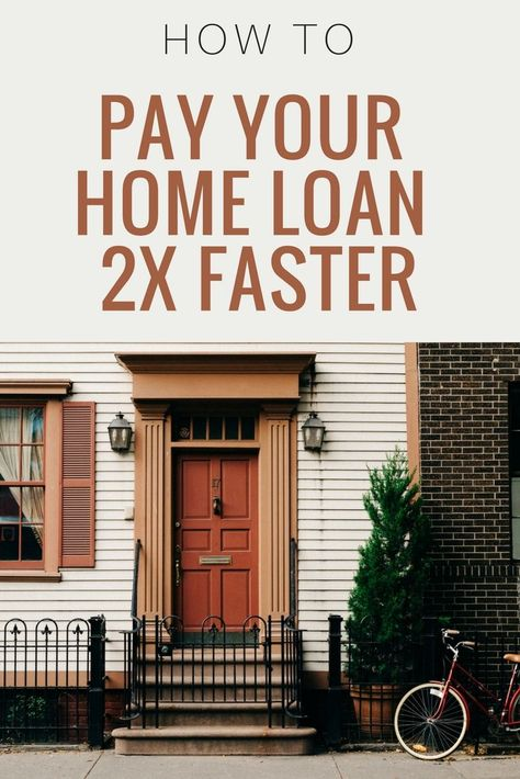 How To Pay Off Your Home Twice As Fast