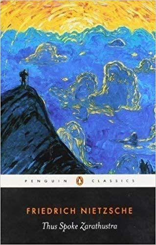 Thus Spoke Zarathustra A Book For Everyone And No One Penguin Classics Friedrich Nietzsche R J Hollingdale 8 Philosophy Books Nietzsche Nietzsche Books