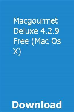 Macgourmet Deluxe 4 2 9 Free (Mac Os X) download online full | tafolxure