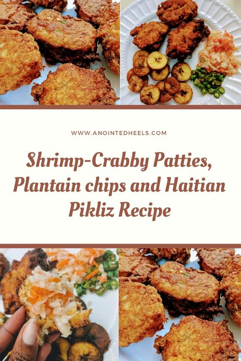 Shrimp-Crabby Patties, Plantain chips and Haitian Pikliz ...