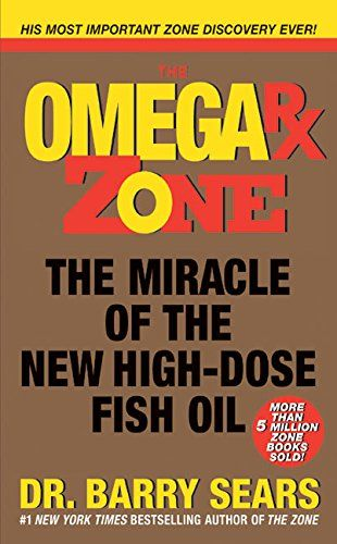 Omega Rx Zone The Miracle Of The New High Dose Fish Oil The Zone By Barry Sears Http Www Amazon Com Dp 00607418 High Dose Fish Oil Higher Dose Barry Sears