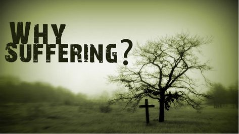 Why Does God Allow Suffering? Some Points to Consider