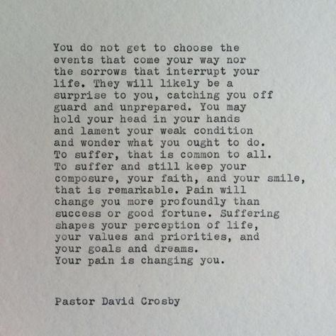 Hand typed onto a 6x6 piece of cream colored card-stock. You do not get to choose the events that come your way nor the sorrows that interrupt your life. They will likely be a surprise to you, catching you off guard and unprepared. You may hold your head in your hands and lament your weak condition