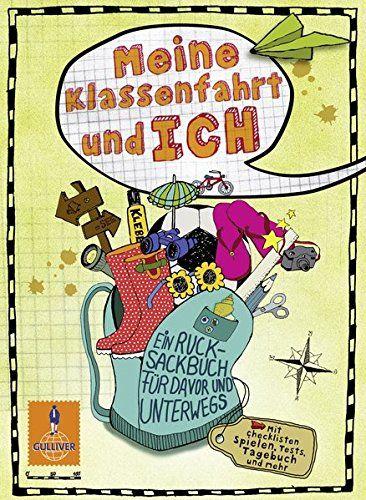 Meine Klassenfahrt Und Ich Ein Rucksackbuch Fa R Davor Und Unterwegs Gulliver Und Ich Meine Klassenfahrt Klassenfahrt Bucher Taschen Bucher