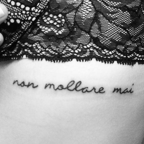 "non mollare mai ""never give up"" in Italian"