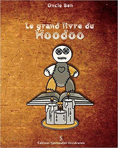 Amazon Fr Le Grand Livre Du Hoodoo Par Oncle Ben Oncle Ben Antinous Seranill Livres Esoterisme Livre Le Grand
