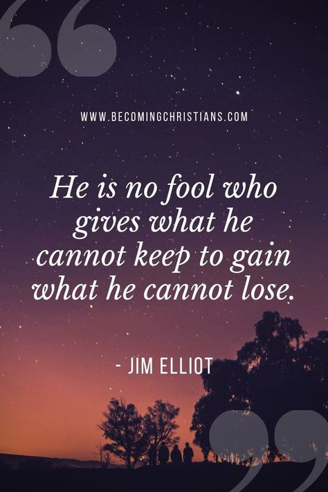 Jim Elliot is an American Missionary best known for giving up his life for the sake of preaching the Gospel. His life story was so interesting that they made a movie out of it. The movie's title is End of Spear.