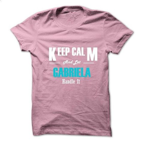 Keep Calm and Let GABRIELA Handle It - #tshirt diy #hoodie outfit. PURCHASE NOW => https://www.sunfrog.com/No-Category/Keep-Calm-and-Let-GABRIELA-Handle-It.html?68278