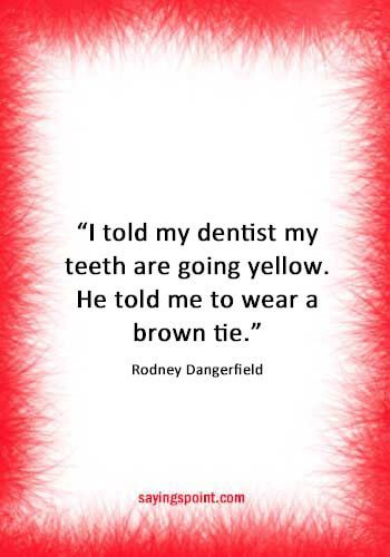 Dentist Quotes Dentist Quotes Dentist Humor Funny Quotes