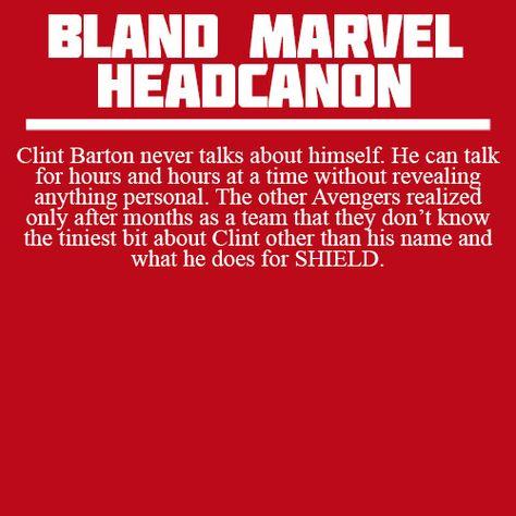 Bland Marvel Headcanons: Clint Barton never talks about himself
