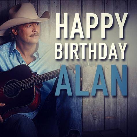 Happy Birthday Alan Jackson Happy Birthday Alan Alan Jackson