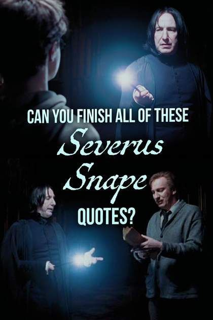 Quiz: Can You Finish All Of These Severus Snape Quotes