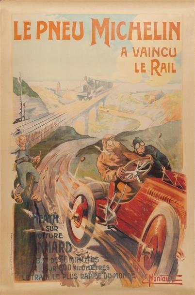 Ernest Montaut 1879 1909 Le Pneu Michelin A Vaincu Le Rail 1905 Affiche Lithographique Ent Affiches Publicitaires Vintages Publicites Vintage Vintage Poster