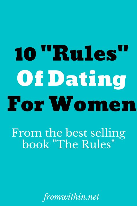 10 Rules Of Dating For Woman, from the best selling book