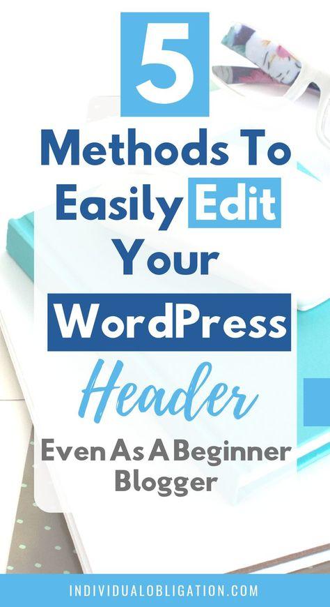WordPress Header - How to Edit Your Header Using 5 Alternative Ways